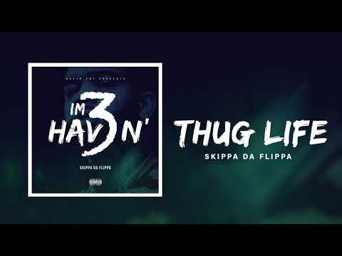 Skippa Da Flippa - Thug Life (Official Audio)
