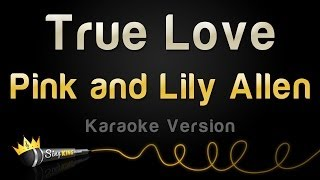 Pink and Lily Allen - True Love (Karaoke Version)