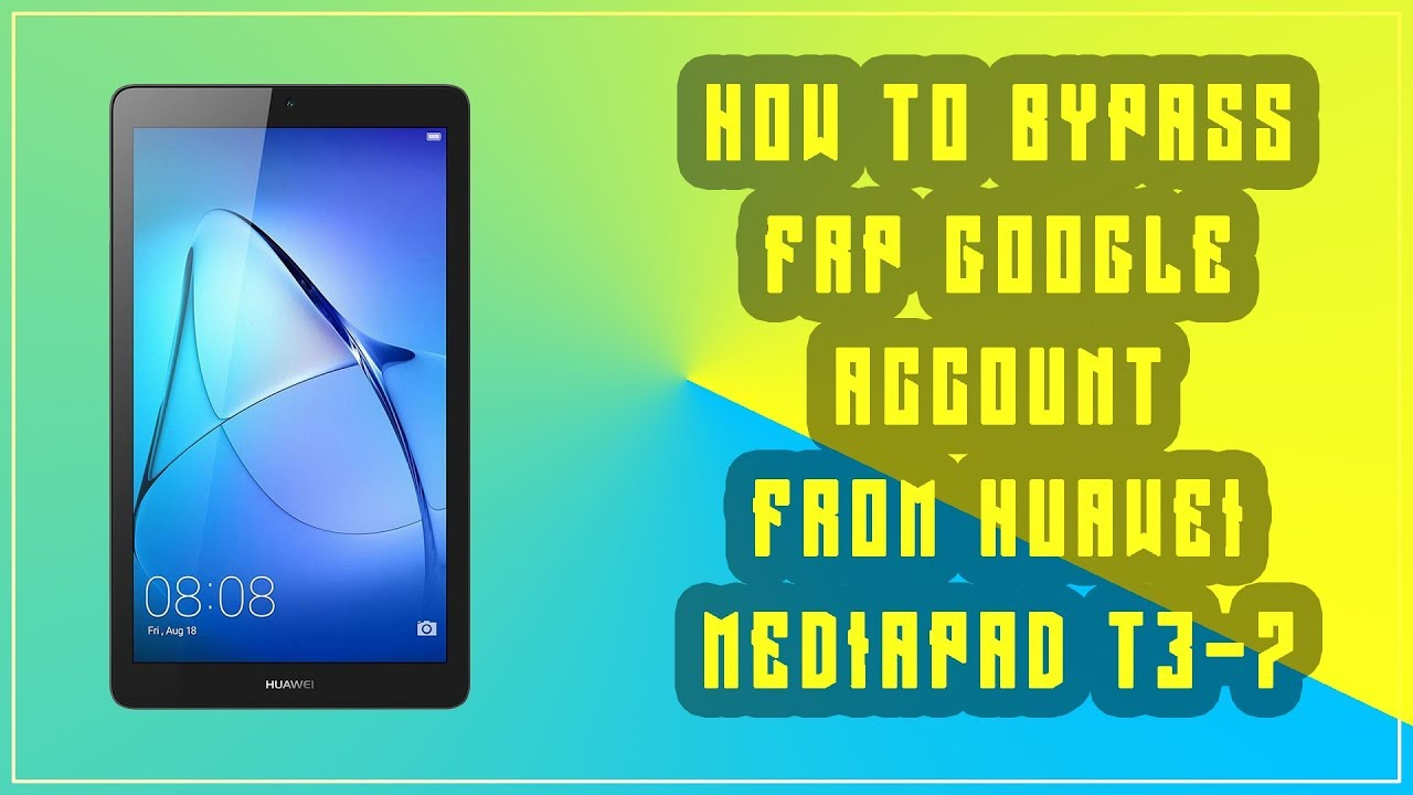How to bypass frp google account from Huawei Mediapad T3 BG2-U01