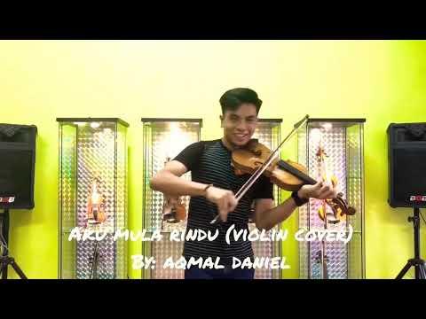 Aqmal Daniel - Aku Mula Rindu (Violin cover)