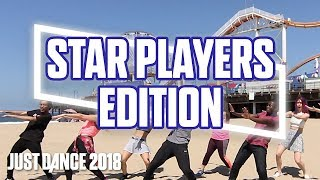 Just Dance 2018: All You Gotta Do (Is Just Dance)—Star Players Edition! | Official [US]