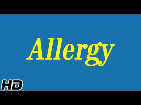 What Is Allergy? Causes, Signs And Symptoms, Diagnosis And Treatment.