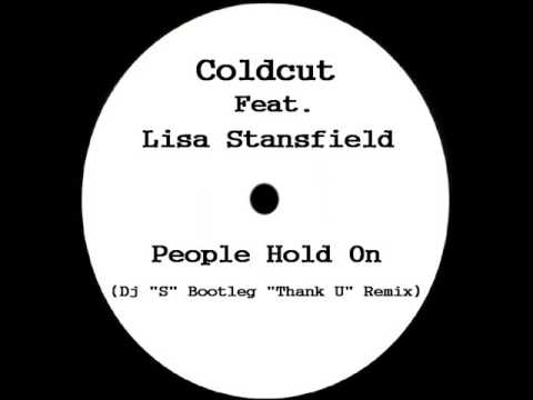 Coldcut Feat. Lisa Stansfield - People Hold On (Dj ''S'' Bootleg ''Thank U'' Remix)
