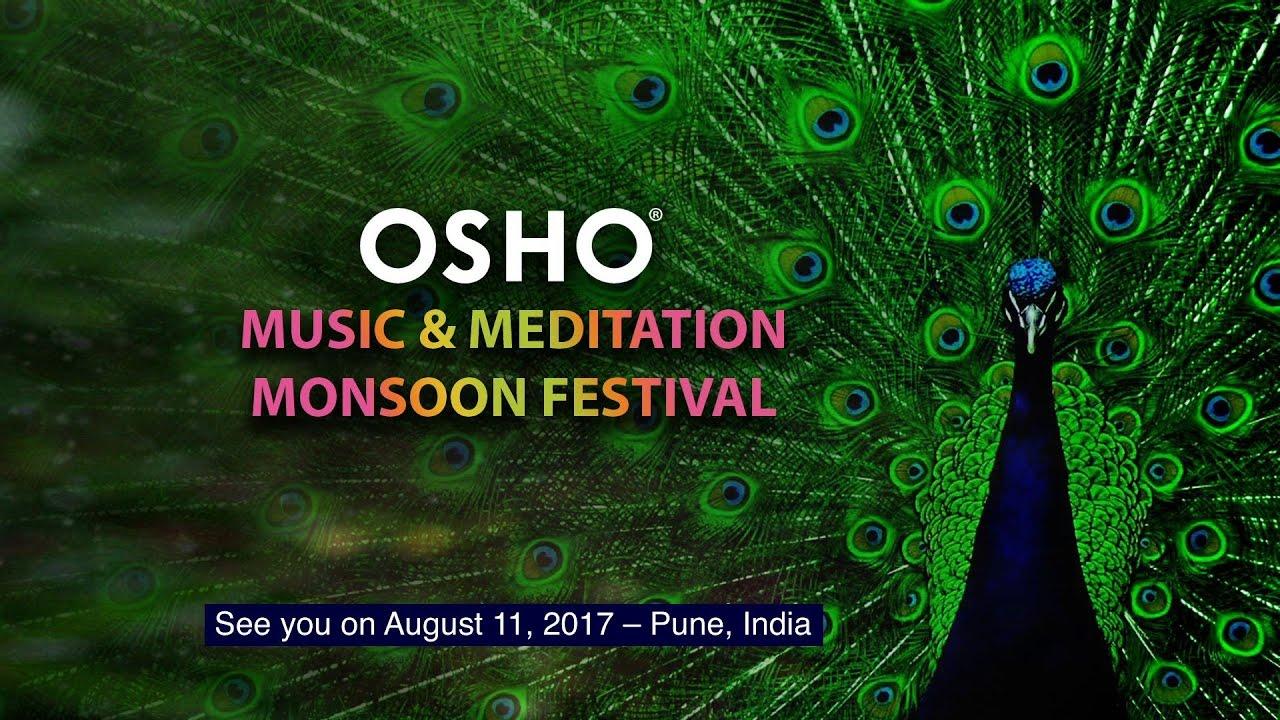 Osho Music Meditation Monsoon Festival 2016 August 11 15th Youtube