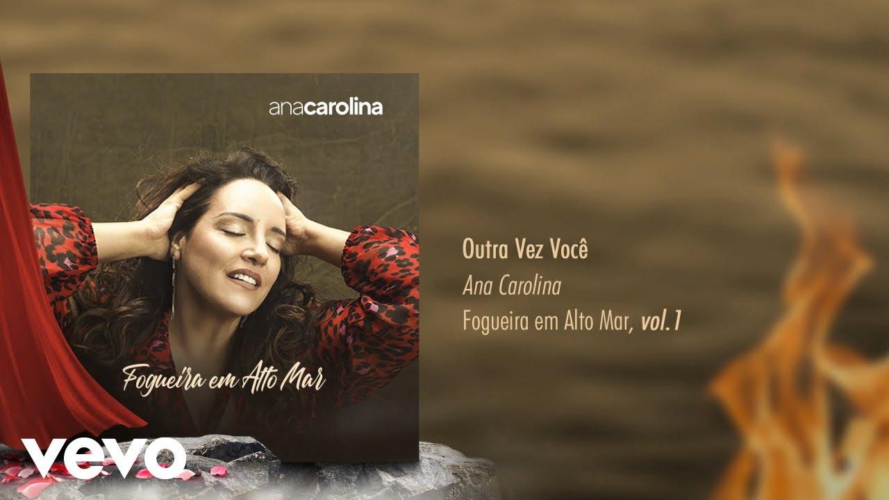 Ana Carolina Outra Vez Voce Pseudo Video Youtube