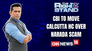 Narada Scam Arrest | 3 TMC Leaders Given Bail | The Right Stand With Anand Narasimhan | CNN News18