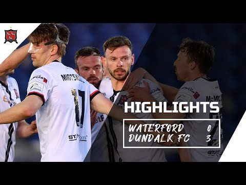 Highlights | Waterford 0-3 Dundalk FC.