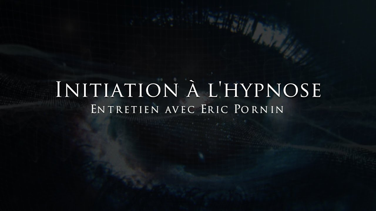 Eric Pornin : Initiation à l'hypnose