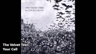 The Velvet Teen - Your Cell