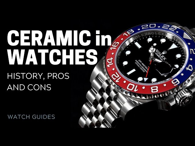 Ceramic in Watches: Its Pros and Cons | SwissWatchExpo