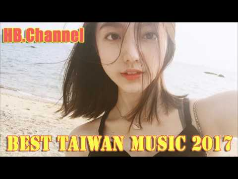 Best Taiwan Music 2017 - The Best Songs Taiwan