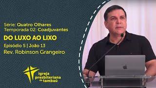 Do luxo ao lixo - Jo 13   Robinson Grangeiro   IPTambaú   06/09/2020