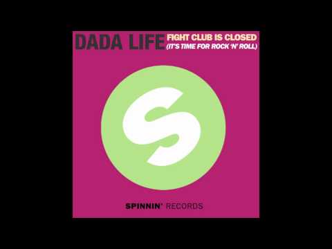 Dada Life - Fight Club Is Closed (It's Time For Rock 'n' Roll)