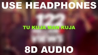 tu-kuja-man-kuja-shiraz-uppal-rafaqat-ali-khan-8d-use-headphones