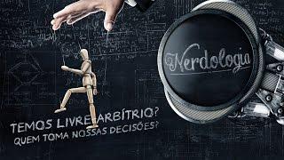 Temos livre-arbítrio? Quem toma nossas decisões? | Nerdologia thumbnail