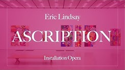 "Behind the Scenes of ""Ascription"", Installation Opera (Lindsay/Truels)"
