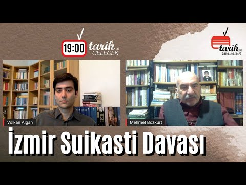 Tarih ve Gelecek Bölüm 24: İzmir Suikastı Davası