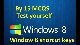 Window 8 shortcut keys MCQS | Test yourself by 15 MCQS