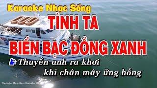 Karaoke Tình Ta Biển Bạc Đồng Xanh