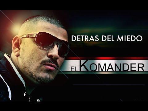 El Komander - Detras Del Miedo Mix