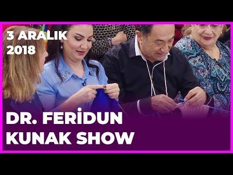 Dr. Feridun Kunak Show - 3 Aralık 2018