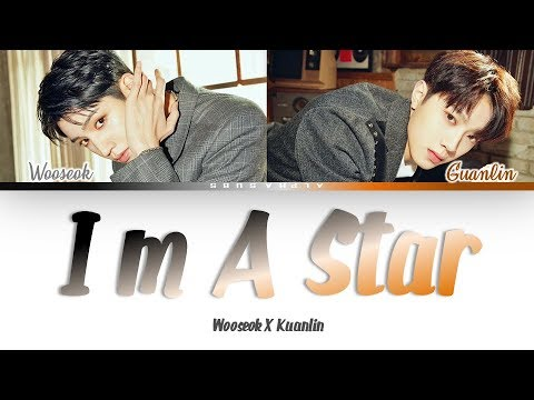 WOOSEOK X KUANLIN(우석 X 관린) - I'M A STAR (별짓) Color Coded Lyrics/가사 [Han|Rom|Eng]