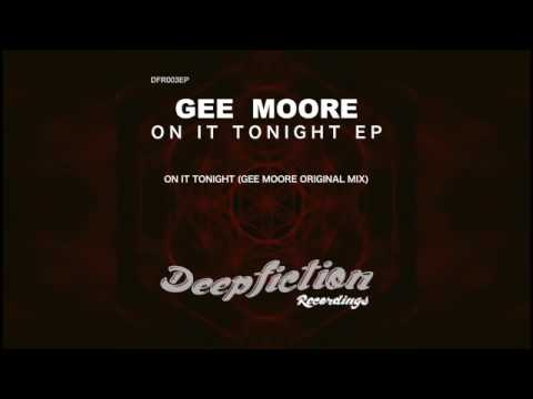 Gee Moore  On It Tonight Original Mix 128 kbps listening quality only
