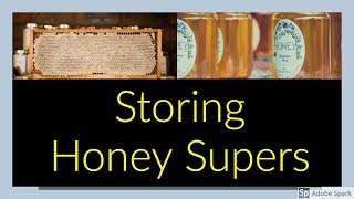 How To Store Honey Supers Part 1