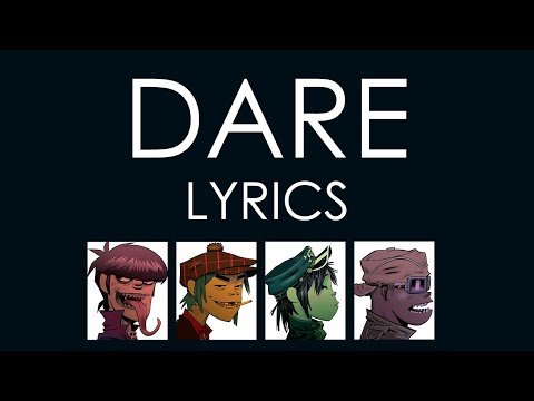 Gorillaz - Dare (Lyrics)