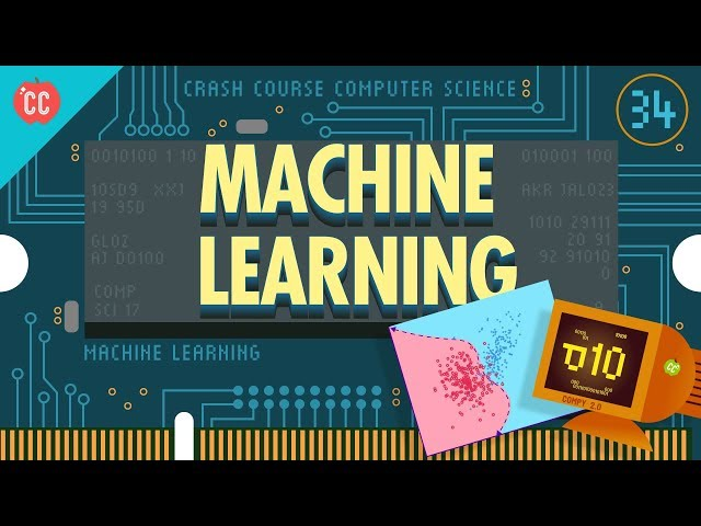 Machine Learning & Artificial Intelligence: Crash Course Computer Science #34