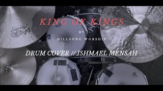 Download King Of Kings // Hillsong Worship (Drum Cover) Mp3 and Videos