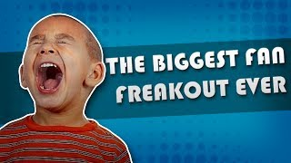 THE BIGGEST FAN FREAKOUT EVER!