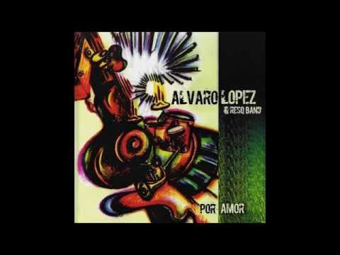Alvaro López & Res-Q-Band CD Por Amor Full/Completo HD