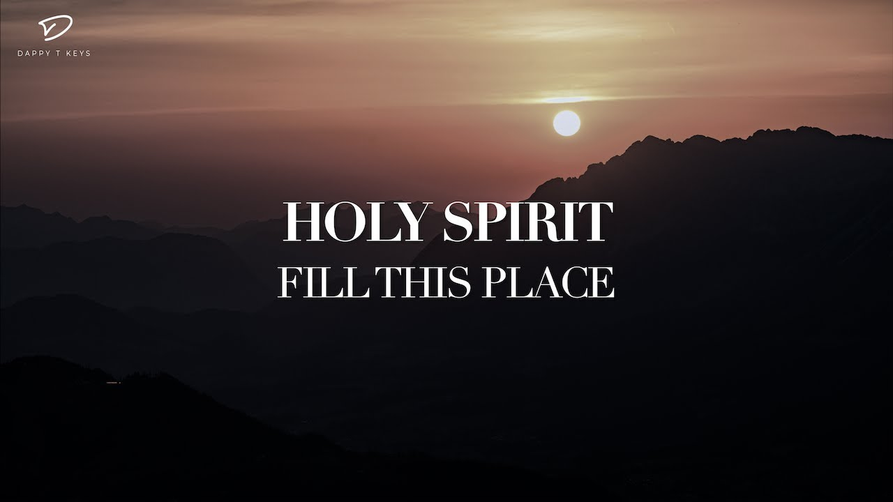 Holy Spirit Fill This Place: Deep Prayer Music | Peaceful Piano Instrumental | Spontaneous Worship