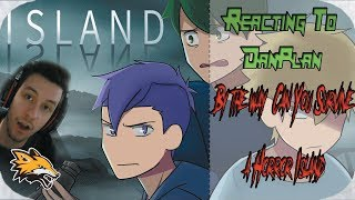 Reacting to DanPlan By the way, Can You Survive a Horror Island...