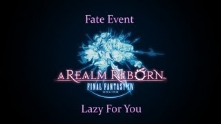 Lazy For You - Fate Event - Final Fantasy XIV: A Realm Reborn