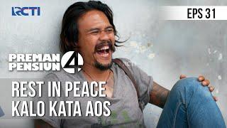 Download lagu PREMAN PENSIUN 4 - Rest In Peace Kalo Kata Aos Mah [26 Mei 2020] Part 2