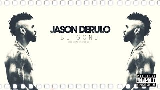 Jason Derulo - Be Gone  (Official Audio)