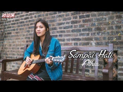 Athia - Sampai Hati(Official Video Lirik)