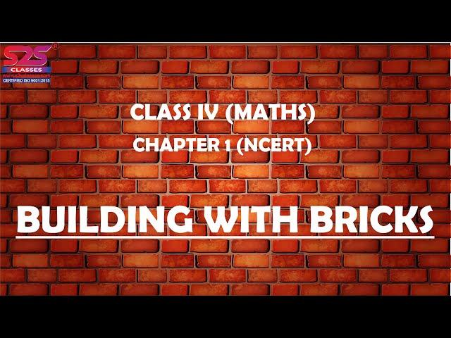NCERT Class 4 Maths Chapter 1 'Building with Bricks' explanation | CBSE Class 4 Maths Chapter 1