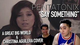Pentatonix Say Something A Great Big World Christina Aguilera