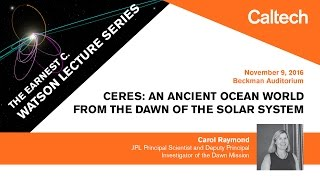 Ceres: An Ancient Ocean World from the Dawn of the Solar System - C. Raymond - 11/9/2016