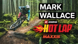 Mark Wallace Takes On The Wettest Hot Lap Yet | Pinkbike Hot Laps