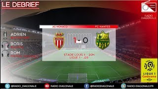 Le Débrief - Ligue 1 - J25 Monaco/Nantes (1-0)