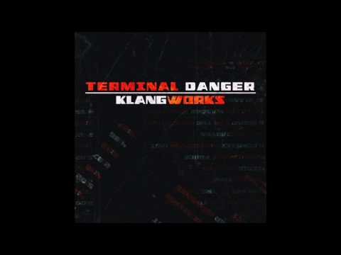 Terminal Danger -  Klangworks -  Full Album 2017