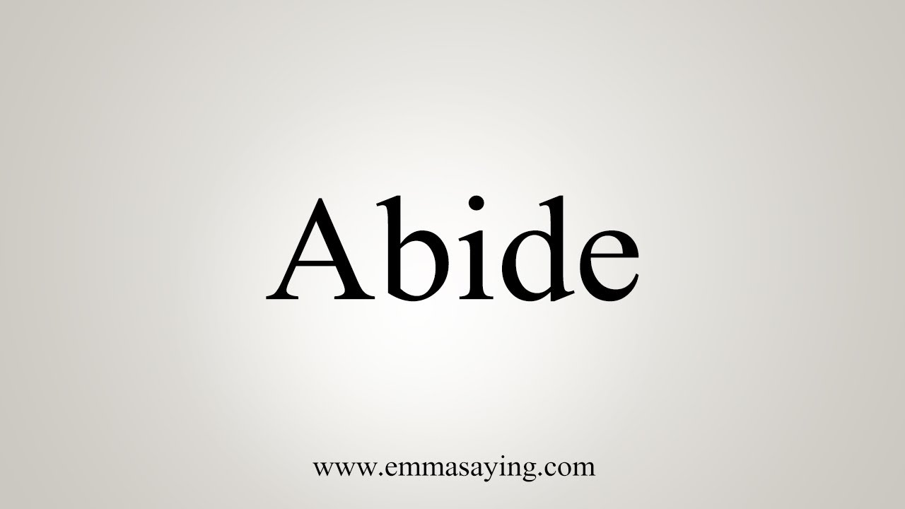 How To Say Abide