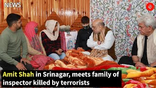Amit Shah in Srinagar, Meets Family of Inspector Killed By Terrorists