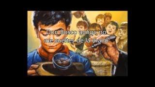 No me sueltes de la mano. Don Bosco. Letra y subtítulos