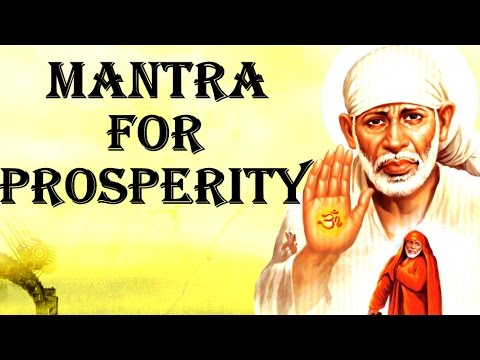 SHIRDI SAI BABA MANTRA :  VERY POWERFUL FOR PROSPERITY !