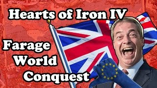 Hearts Of Iron 4 NIGEL FARAGE WORLD CONQUEST - Modern Day